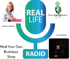 Gemma Sanchez, Tracy Heatley, Grow Your Mindset Logo and the Real Life Radio Logo